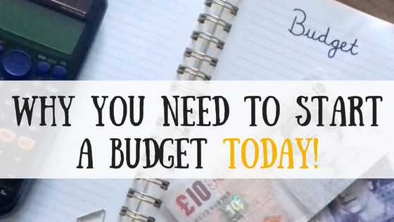 Why you need to start a budget today!