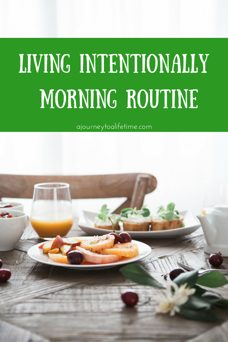 Intentional living Morning routine